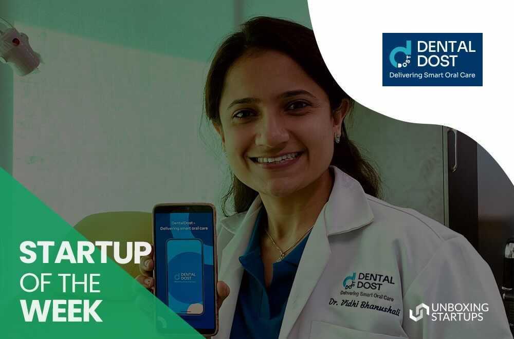 DentalDost Startups of the week